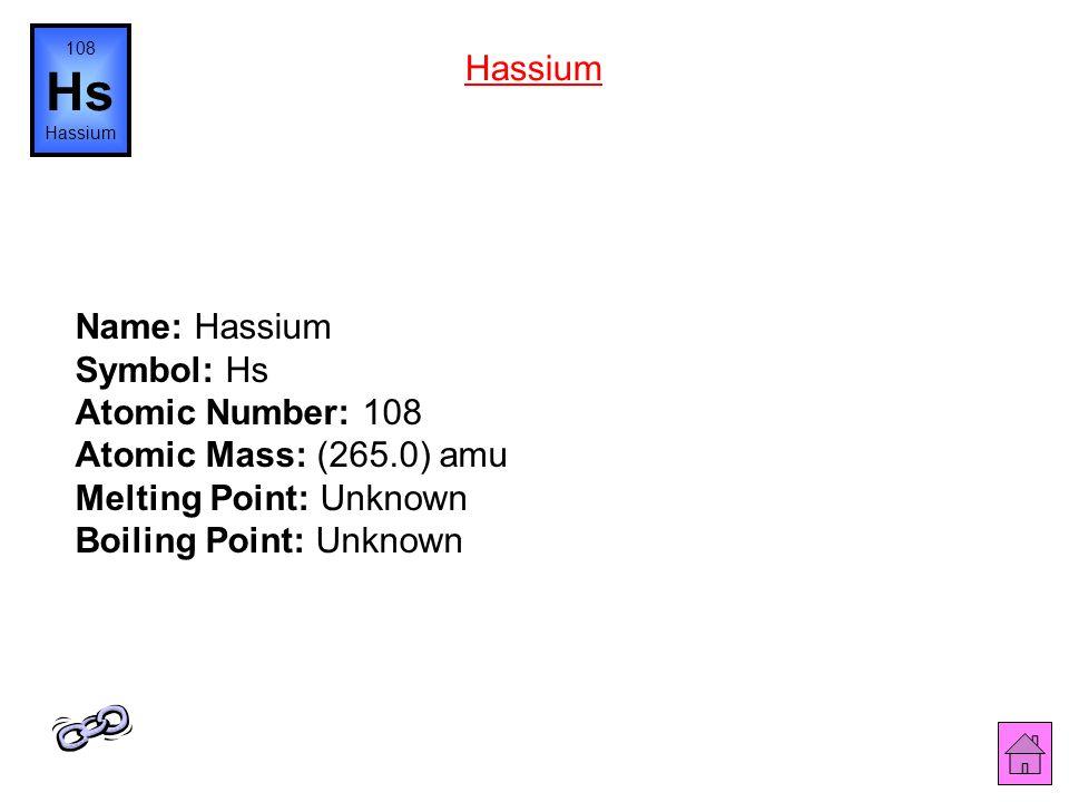 108 Hs. Hassium. Hassium.