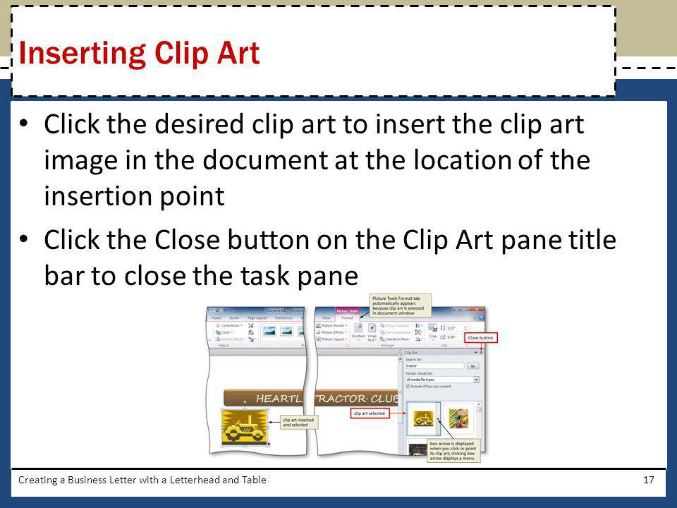 Inserting Clip Art Click the desired clip art to insert the clip art image in the document at the location of the insertion point.