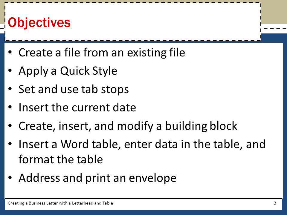 Objectives Create a file from an existing file Apply a Quick Style