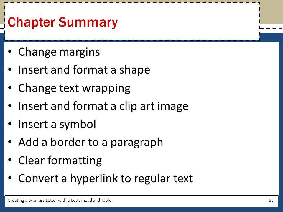 Chapter Summary Change margins Insert and format a shape