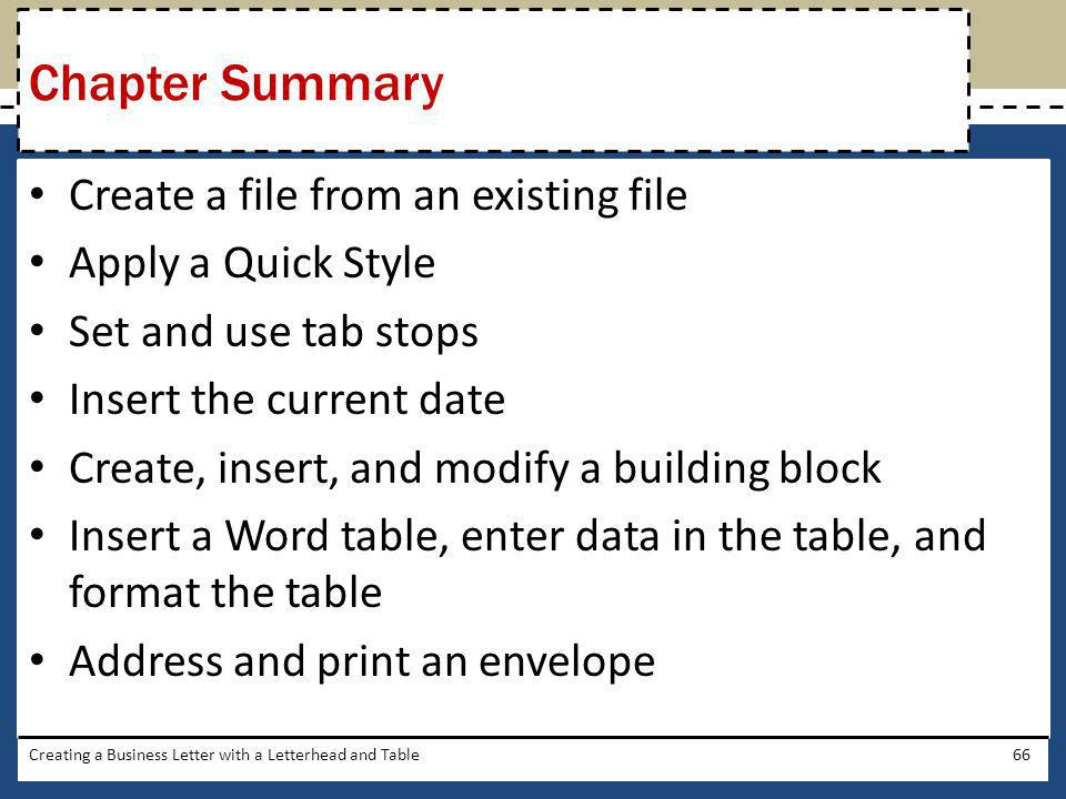 Chapter Summary Create a file from an existing file