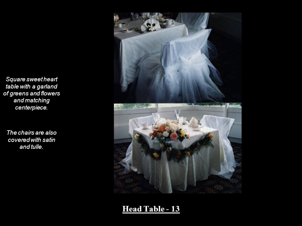 The chairs are also covered with satin and tulle.