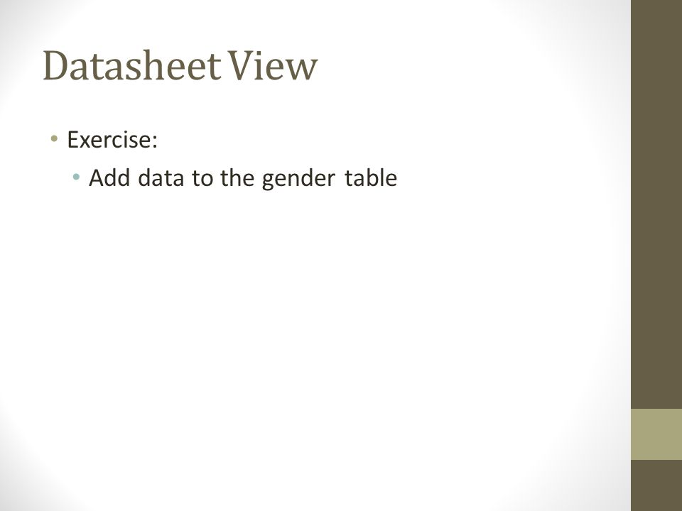 Datasheet View Exercise: Add data to the gender table