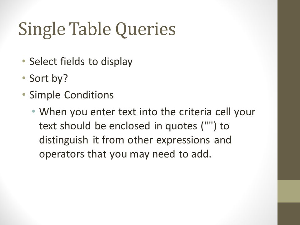 Single Table Queries Select fields to display Sort by