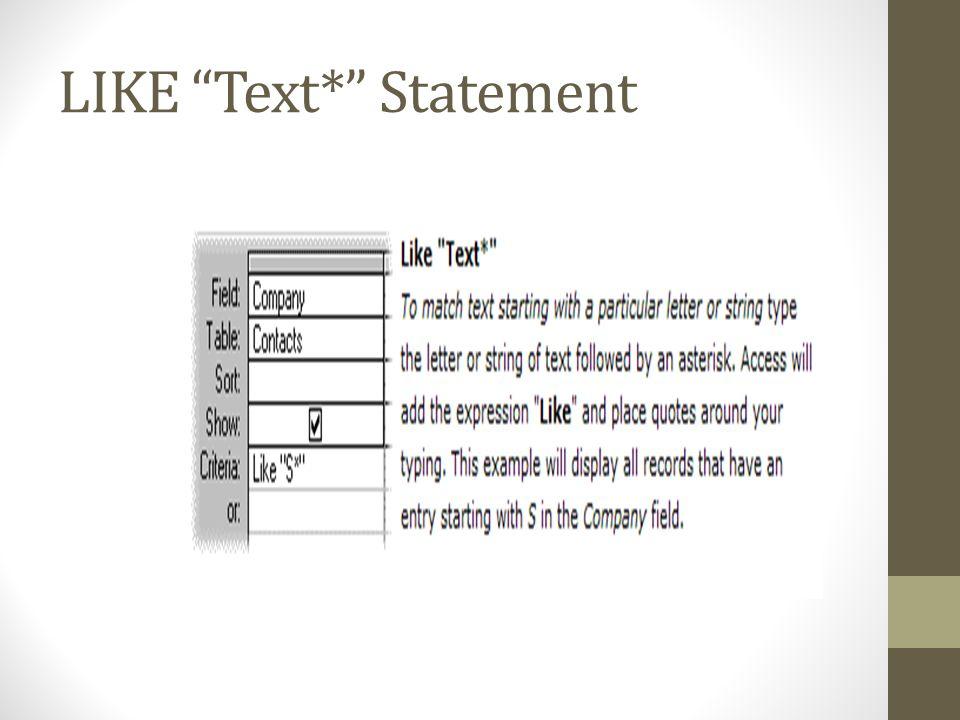 LIKE Text* Statement