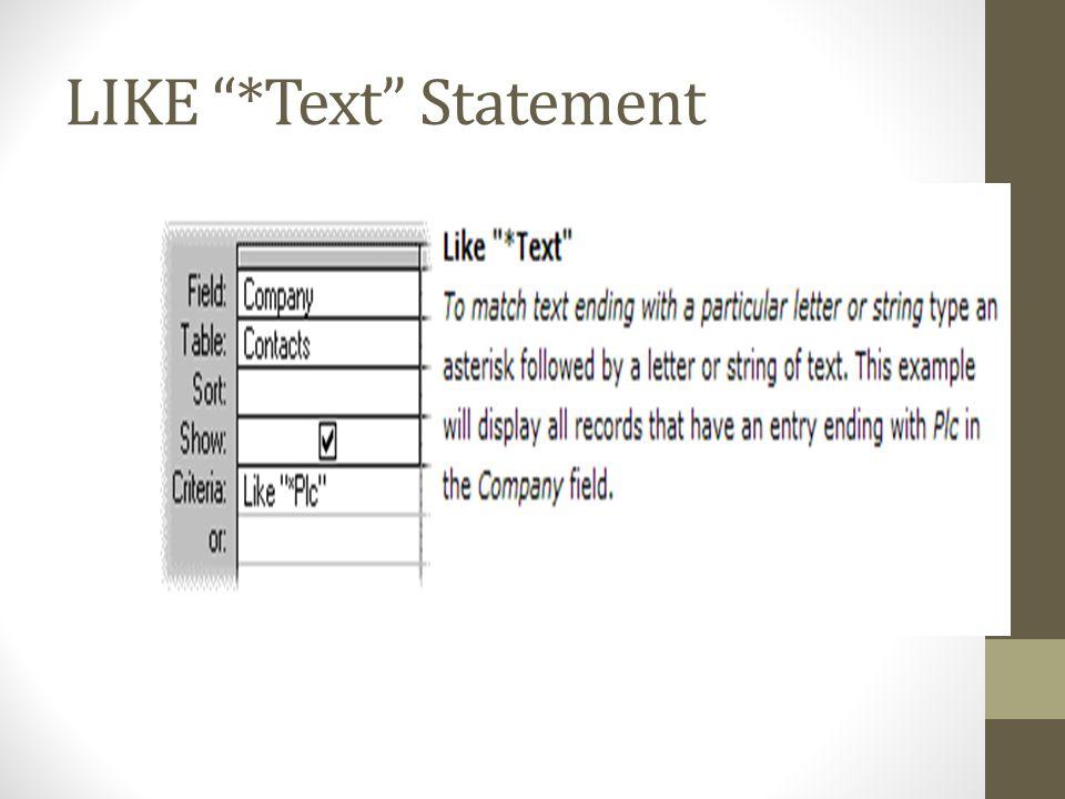 LIKE *Text Statement