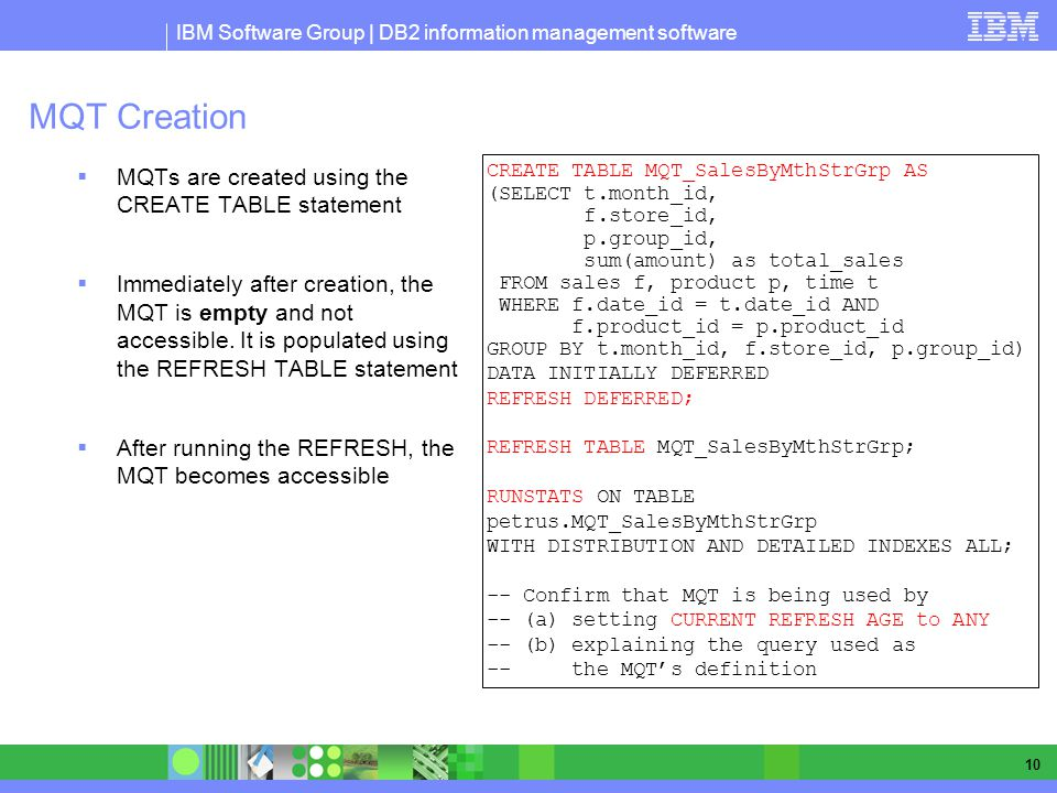 MQT Creation MQTs are created using the CREATE TABLE statement