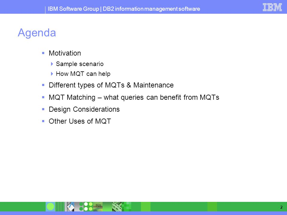 Agenda Motivation Different types of MQTs & Maintenance