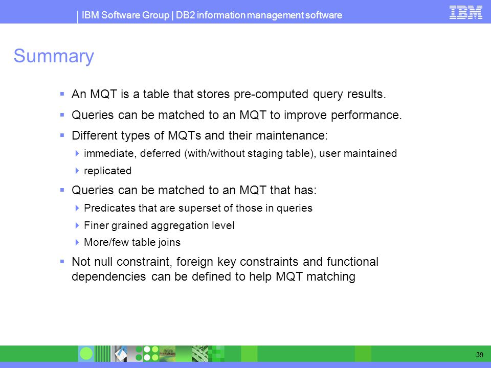 Summary An MQT is a table that stores pre-computed query results.