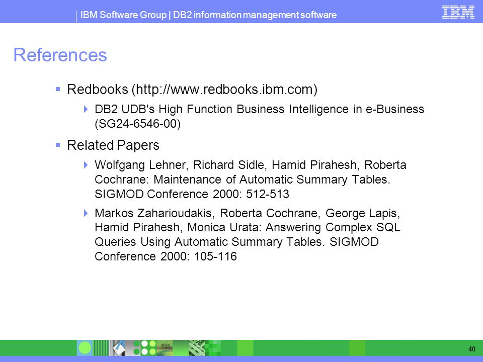 References Redbooks (http://www.redbooks.ibm.com) Related Papers