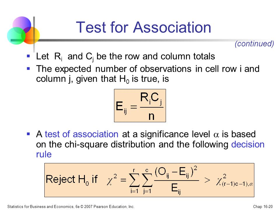 Test for Association Let Ri and Cj be the row and column totals