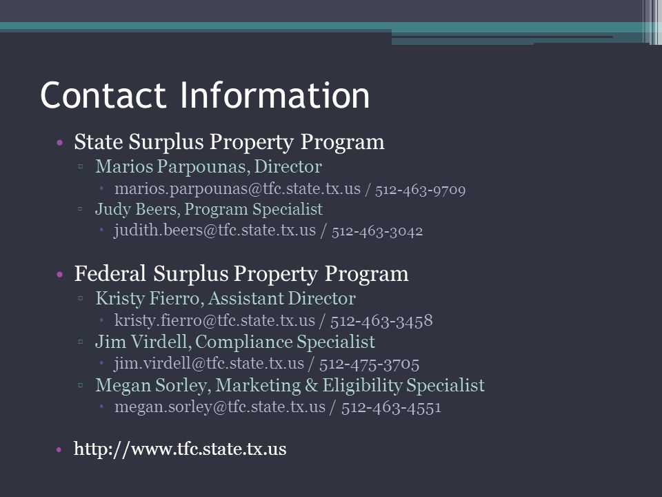 Contact Information State Surplus Property Program. Marios Parpounas, Director. marios.parpounas@tfc.state.tx.us / 512-463-9709.