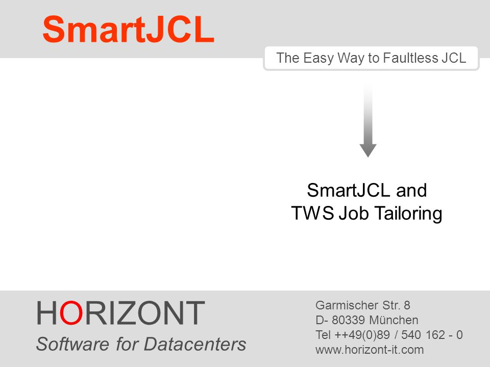 SmartJCL HORIZONT Release Notes SmartJCL and TWS Job Tailoring
