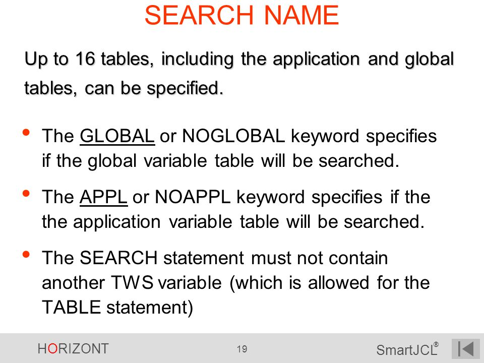 SEARCH NAME Up to 16 tables, including the application and global tables, can be specified.