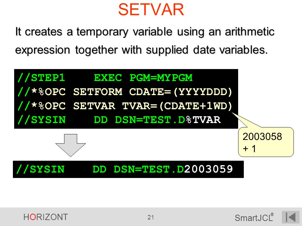 SETVAR It creates a temporary variable using an arithmetic expression together with supplied date variables.