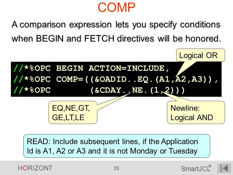 COMP A comparison expression lets you specify conditions when BEGIN and FETCH directives will be honored.
