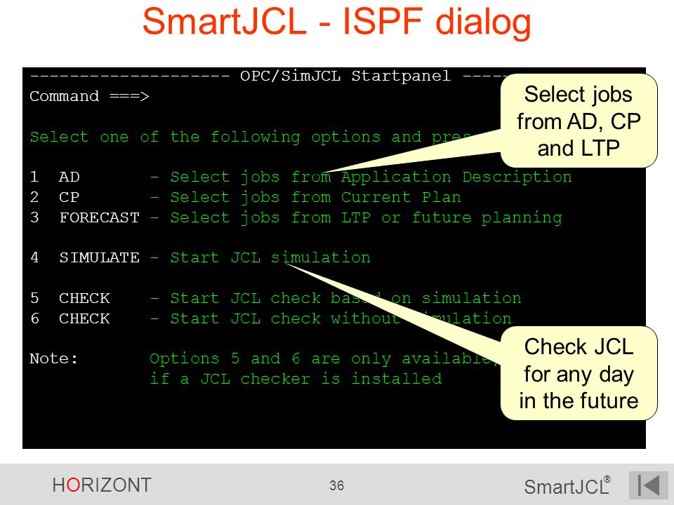SmartJCL - ISPF dialog Select jobs from AD, CP and LTP