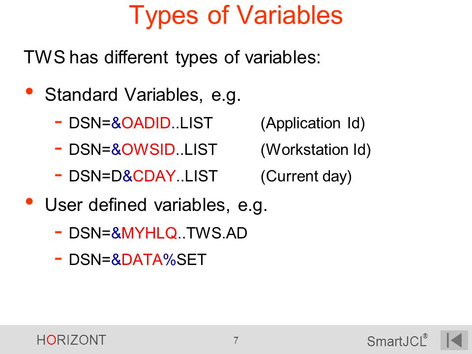 Types of Variables TWS has different types of variables: