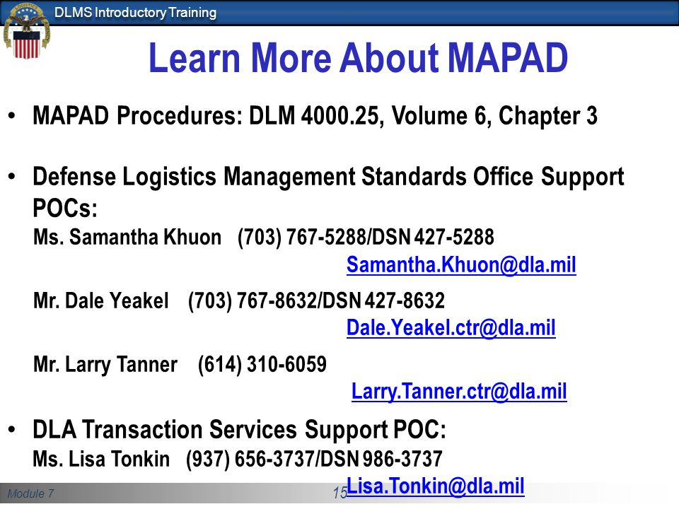 Learn More About MAPAD MAPAD Procedures: DLM 4000.25, Volume 6, Chapter 3. Defense Logistics Management Standards Office Support POCs: