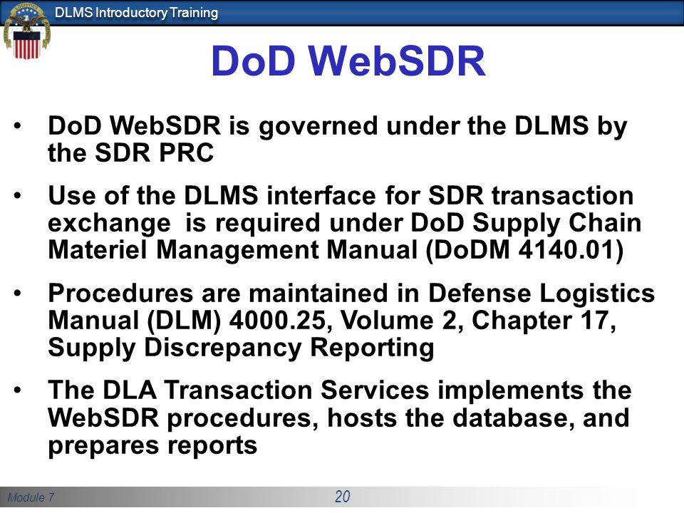 DoD WebSDR DoD WebSDR is governed under the DLMS by the SDR PRC