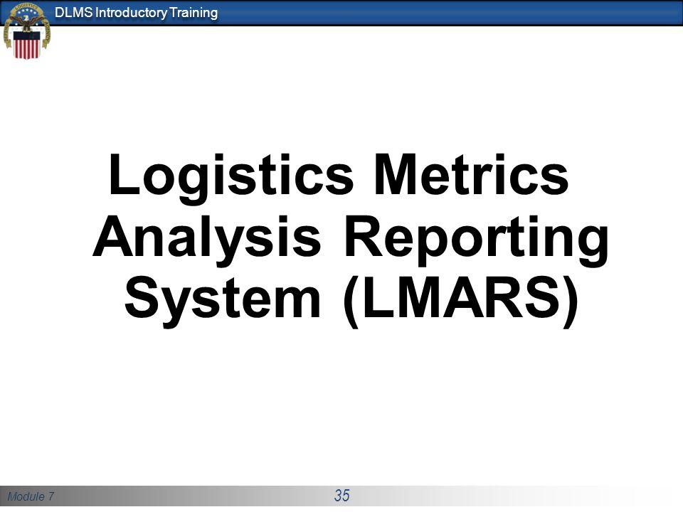 Logistics Metrics Analysis Reporting System (LMARS)