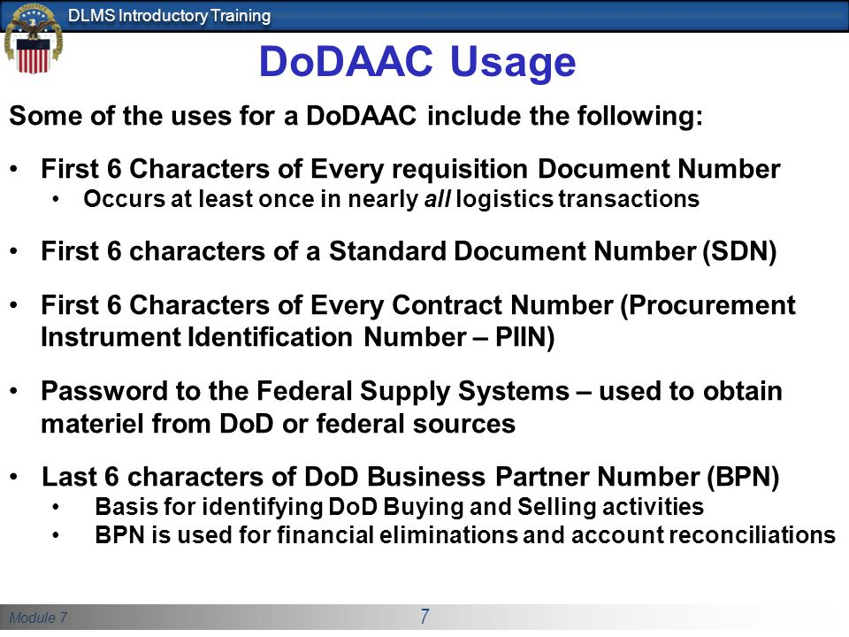 DoDAAC Usage Some of the uses for a DoDAAC include the following: