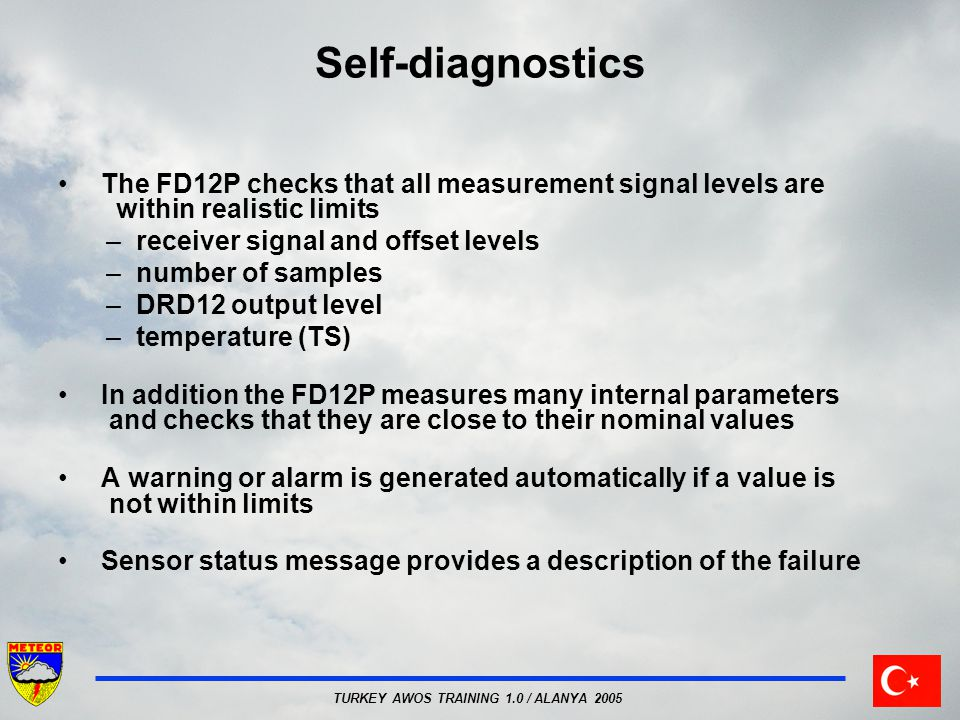 Self-diagnostics The FD12P checks that all measurement signal levels are within realistic limits.