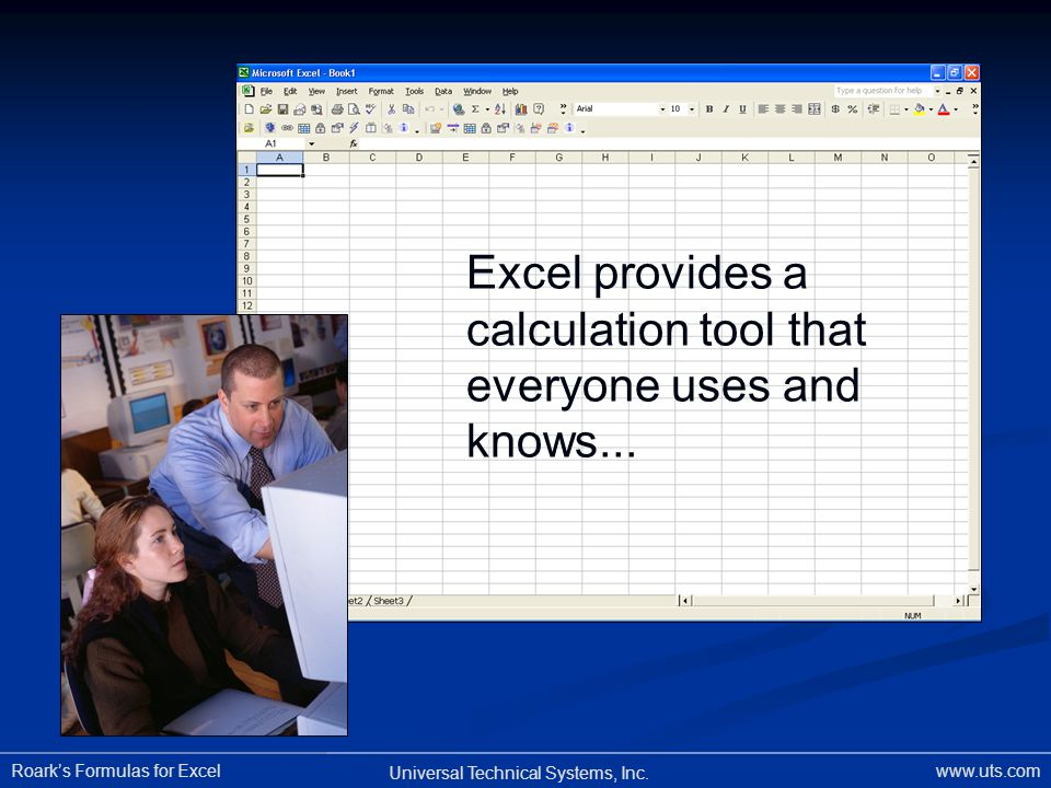 Excel provides a calculation tool that everyone uses and knows...