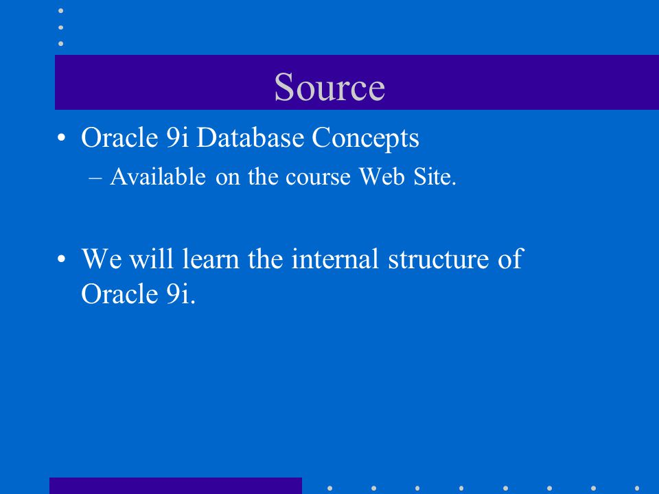 Source Oracle 9i Database Concepts