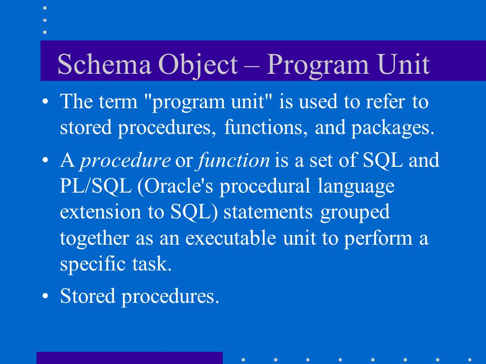 Schema Object – Program Unit
