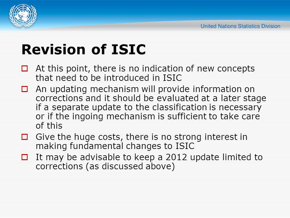 Revision of ISIC At this point, there is no indication of new concepts that need to be introduced in ISIC.