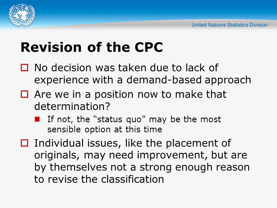 Revision of the CPC No decision was taken due to lack of experience with a demand-based approach.