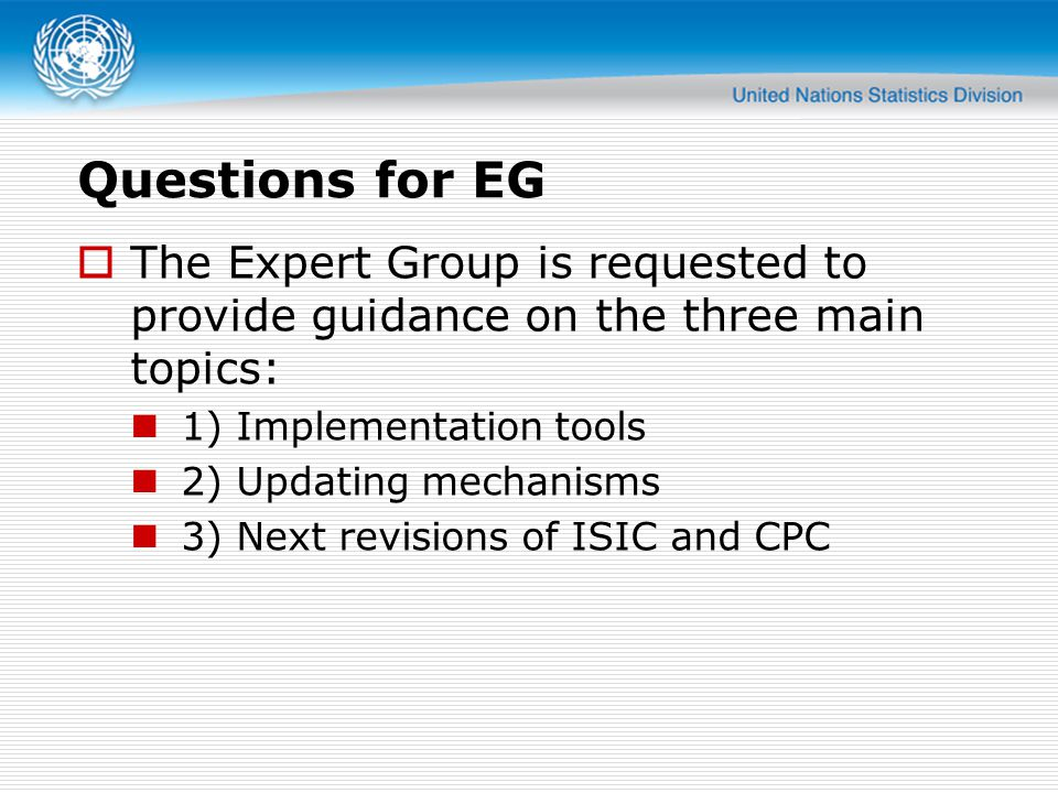 Questions for EG The Expert Group is requested to provide guidance on the three main topics: 1) Implementation tools.