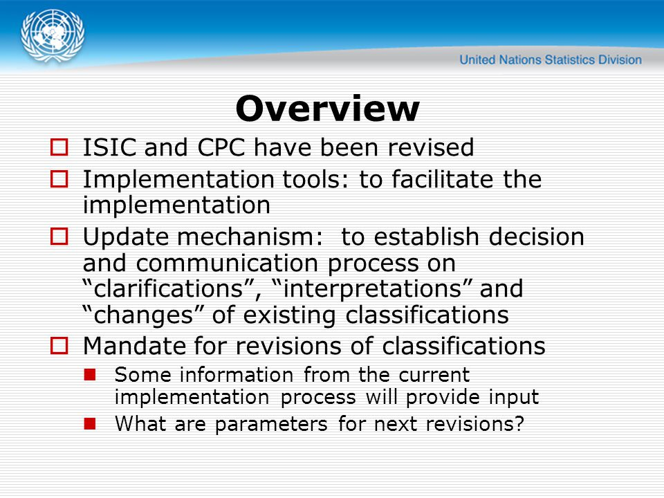 Overview ISIC and CPC have been revised