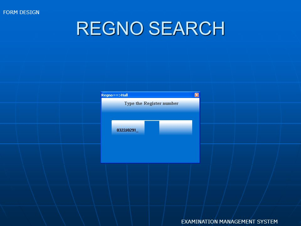 FORM DESIGN REGNO SEARCH EXAMINATION MANAGEMENT SYSTEM