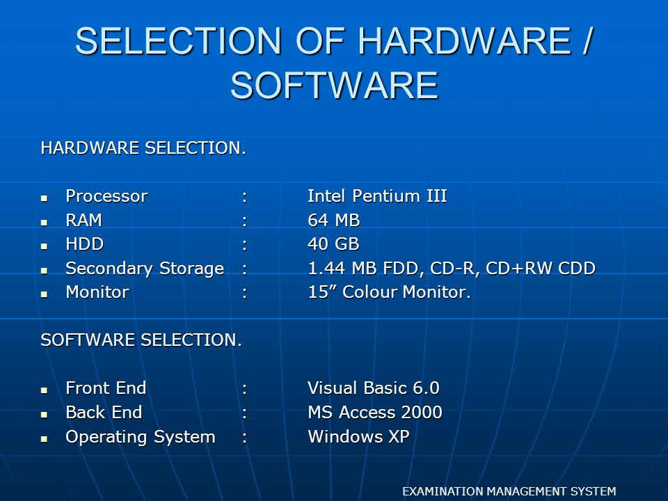 SELECTION OF HARDWARE / SOFTWARE