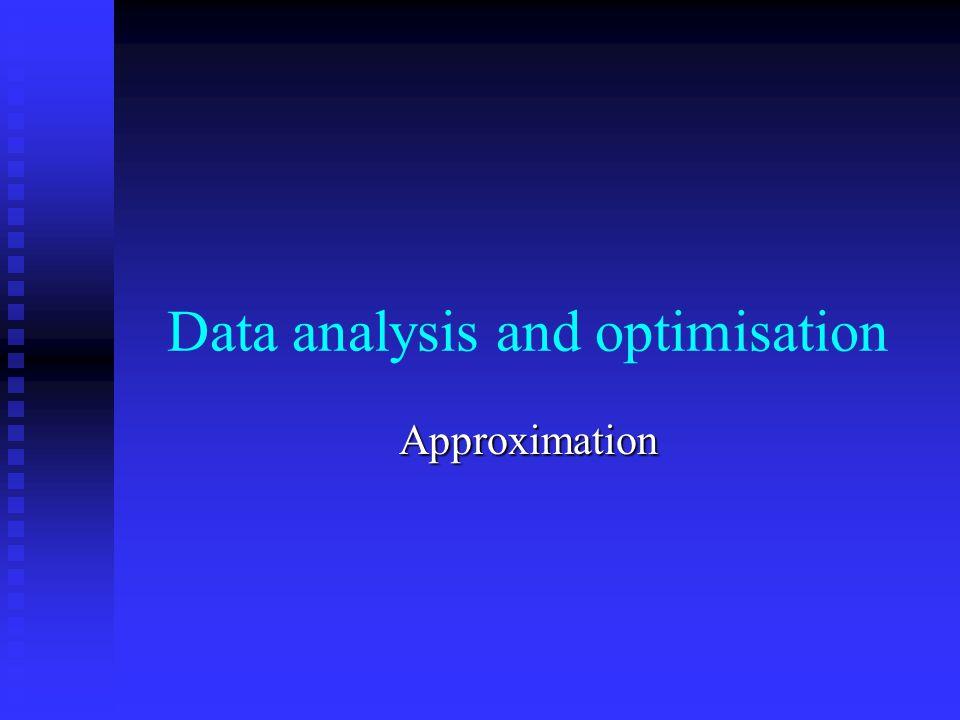 Data analysis and optimisation