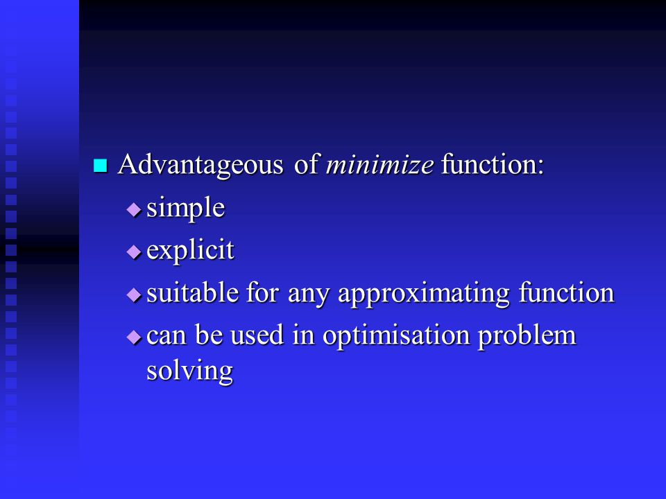 Advantageous of minimize function: