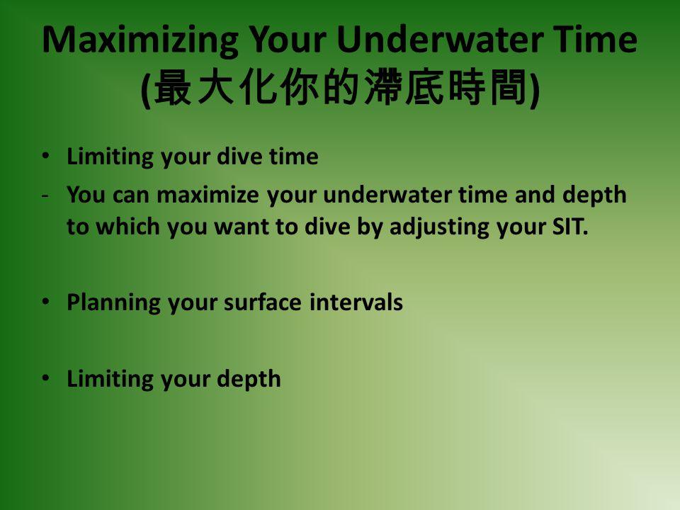 Maximizing Your Underwater Time (最大化你的滯底時間)