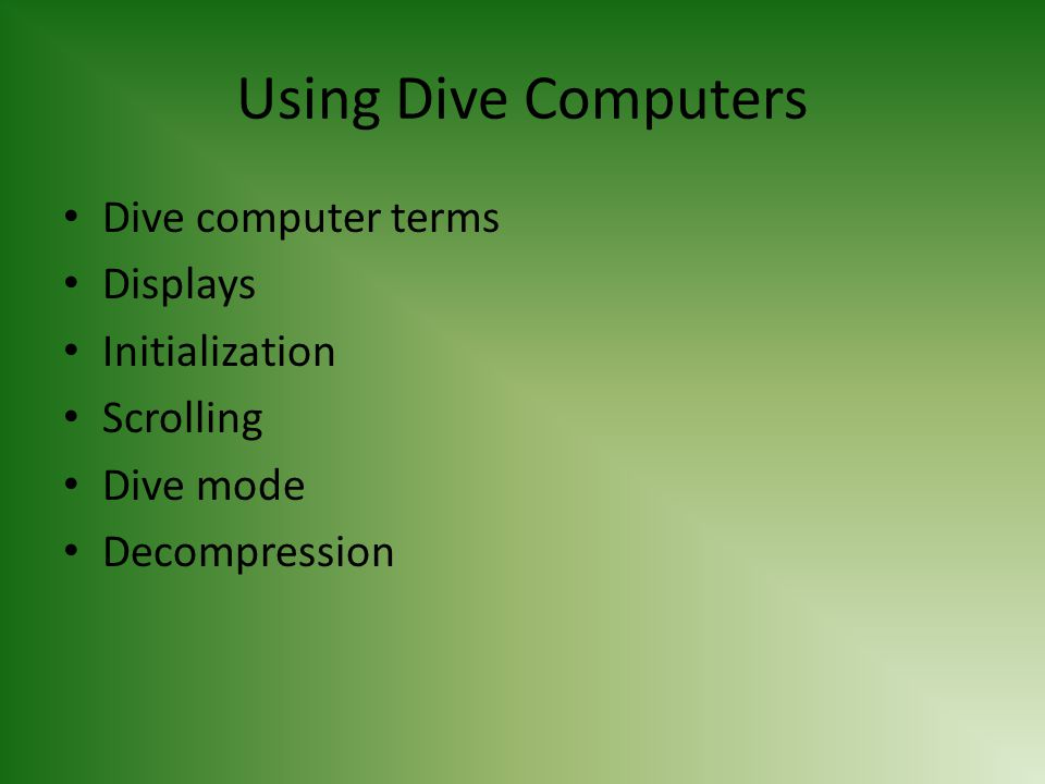 Using Dive Computers Dive computer terms Displays Initialization