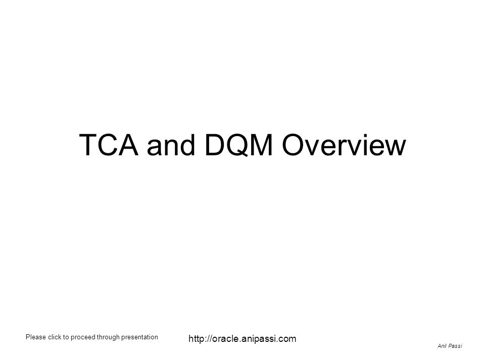 TCA and DQM Overview http://oracle.anipassi.com