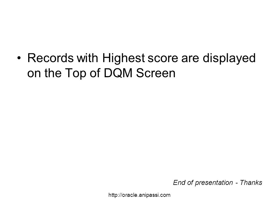 Records with Highest score are displayed on the Top of DQM Screen