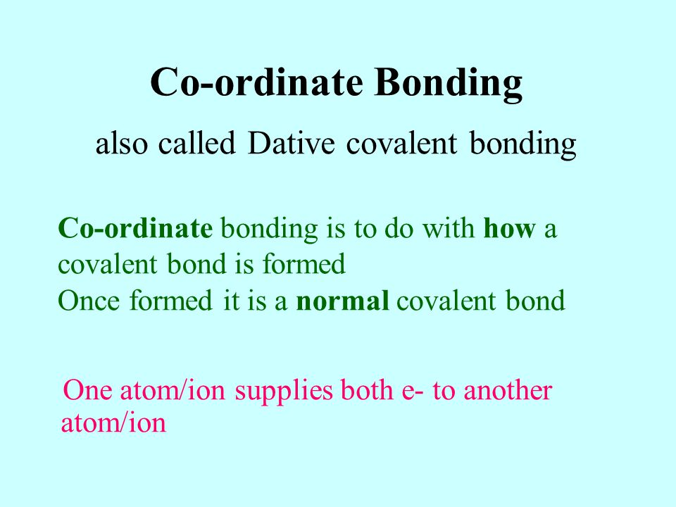 also called Dative covalent bonding
