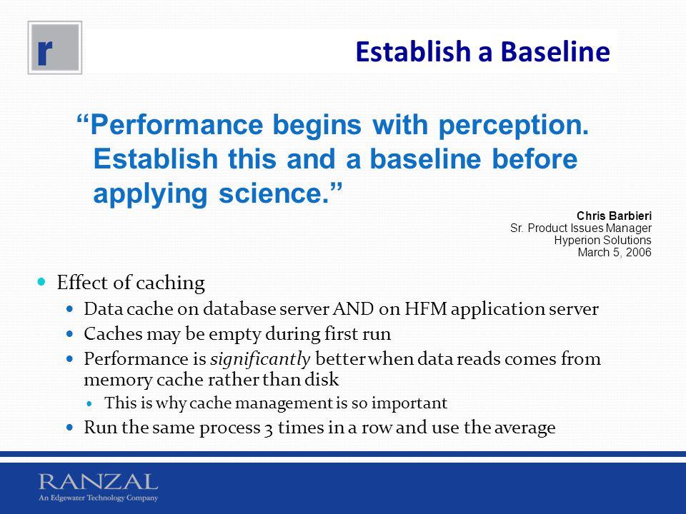 Establish a Baseline Performance begins with perception. Establish this and a baseline before applying science.