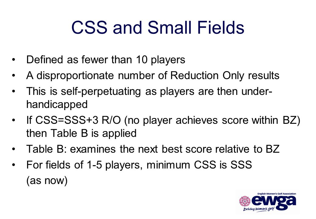 CSS and Small Fields Defined as fewer than 10 players