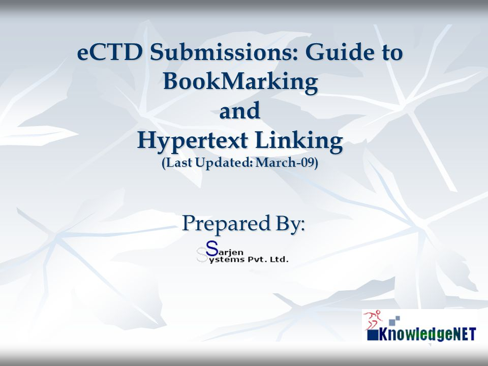 eCTD Submissions: Guide to BookMarking and Hypertext Linking (Last Updated: March-09)