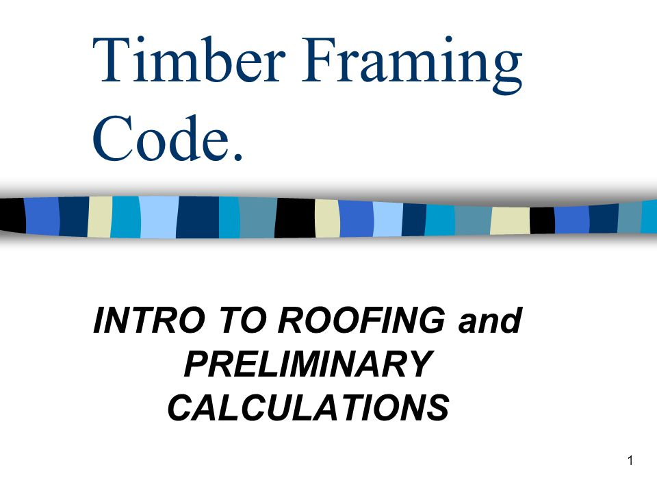 INTRO TO ROOFING and PRELIMINARY CALCULATIONS