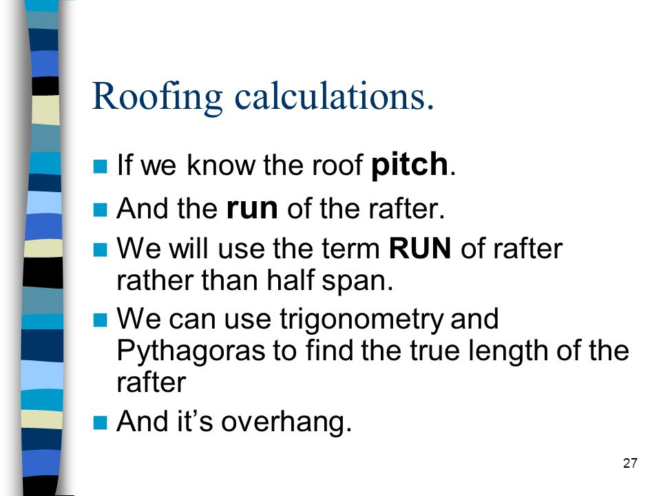 Roofing calculations. If we know the roof pitch.