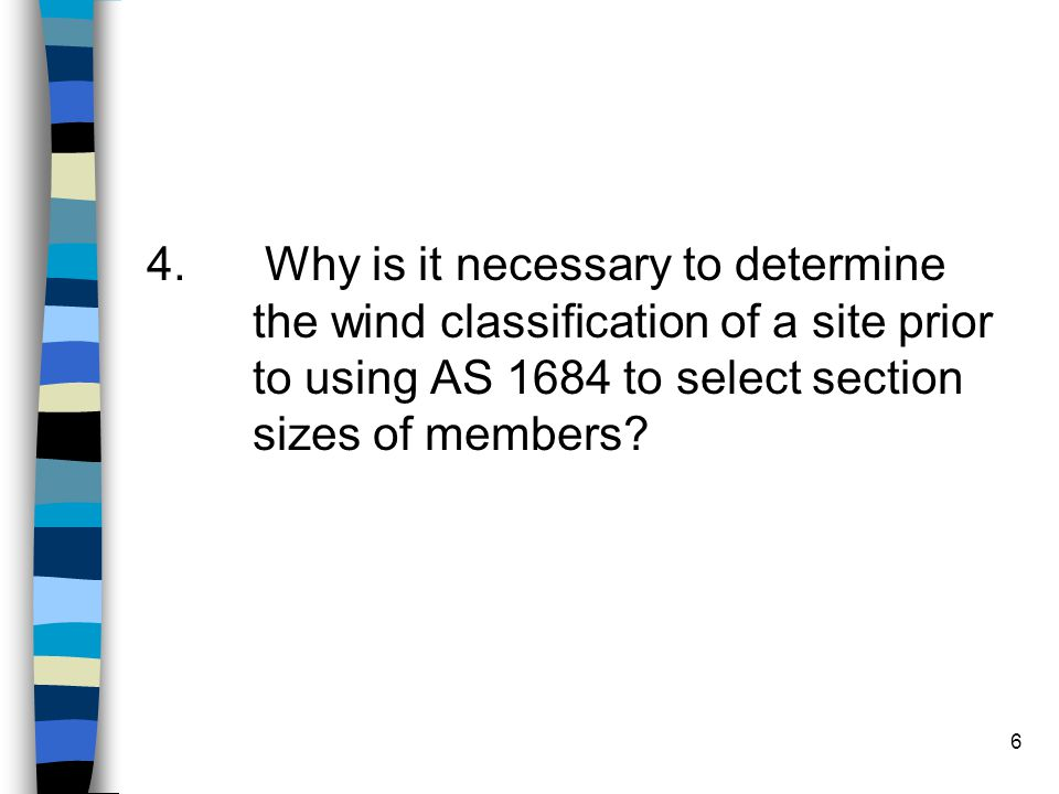 4. Why is it necessary to determine