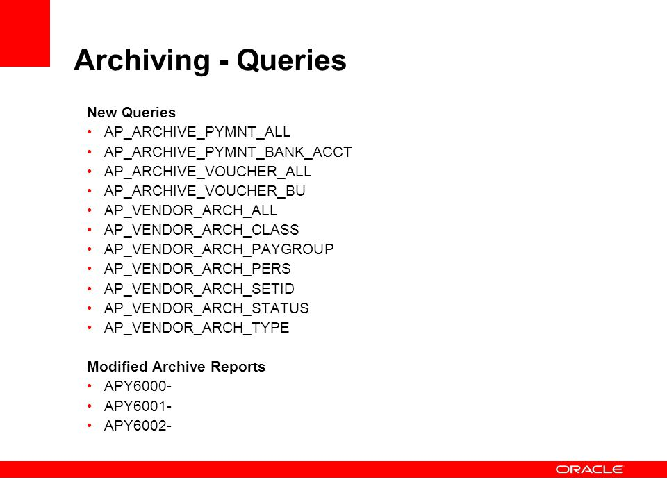 Archiving - Queries New Queries AP_ARCHIVE_PYMNT_ALL